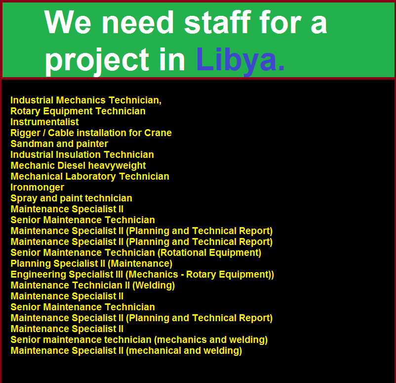 We need staff for a project in Libya.