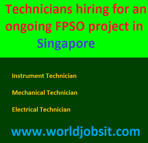 Technicians hiring for an ongoing FPSO project