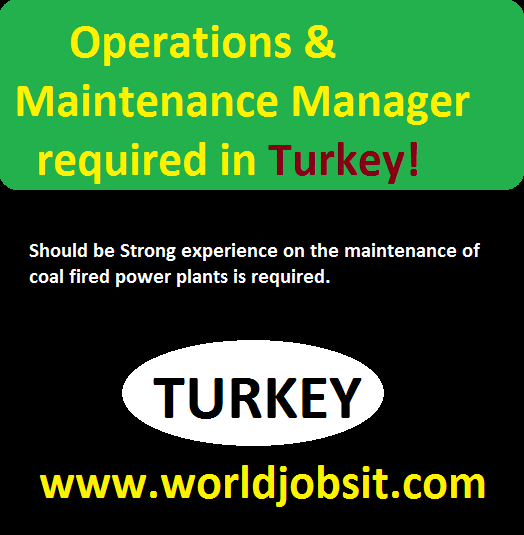 Operations & Maintenance Manager required in Turkey!