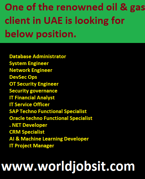 Oil & gas client in UAE is looking for below position.