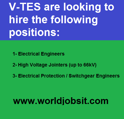 V-TES are looking to hire the following positions: