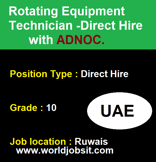 Rotating Equipment Technician -Direct Hire with ADNOC.