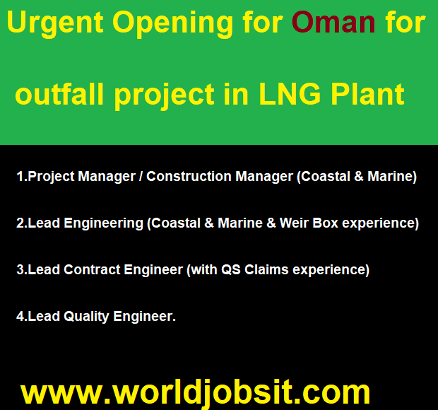 Urgent Opening for Oman for outfall project in LNG Plant