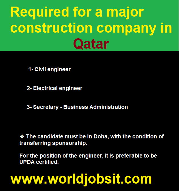 Required for a major construction company in Qatar