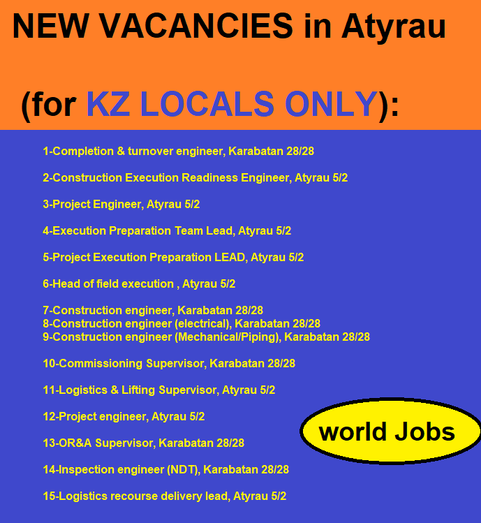 NEW VACANCIES in Atyrau (for KZ LOCALS ONLY):