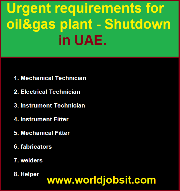 Urgent requirements for oil&gas plant - Shutdown in UAE.