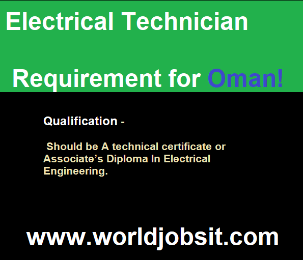 Electrical Technician Requirement for Oman!
