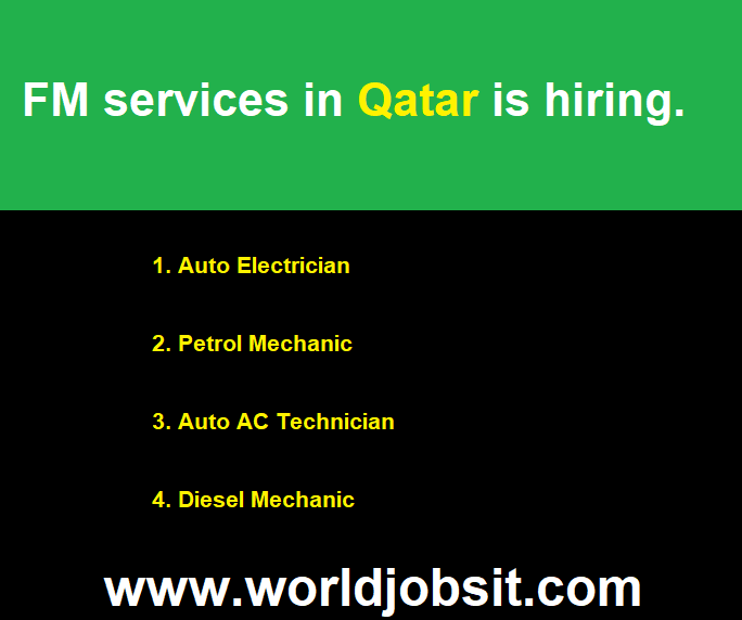 FM services in Qatar is hiring.  Electrician, Mechanic.