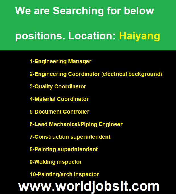 We are Searching for below positions. Location: Haiyang.