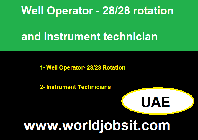 Well Operator - 28/28 rotation and Instrument technician