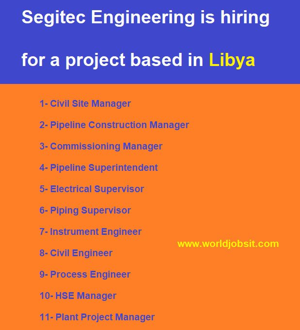 Segitec Engineering is hiring for a project based in Libya