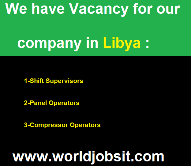 We have Vacancy for our company in Libya :
