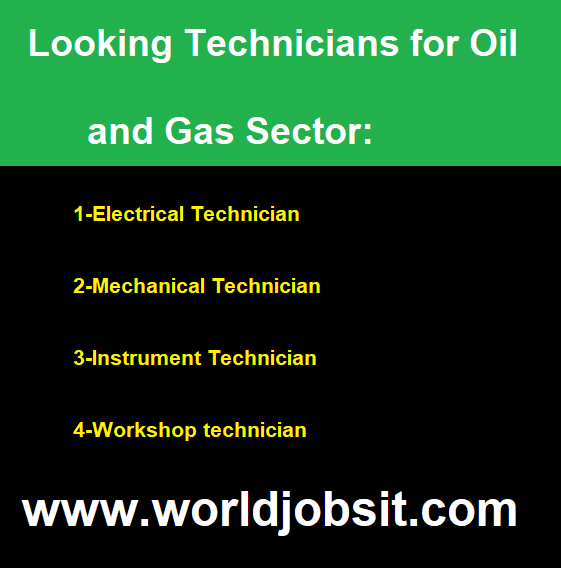 Looking Technicians for Oil and Gas Sector:
