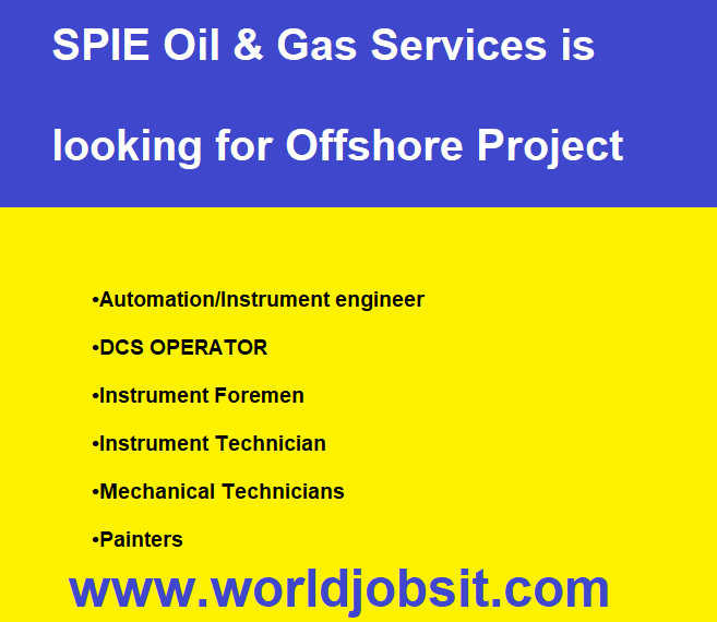 SPIE Oil & Gas Services is looking for Offshore Project