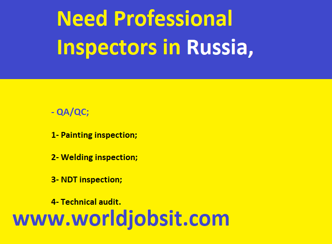 Need Professional Inspectors in Russia,