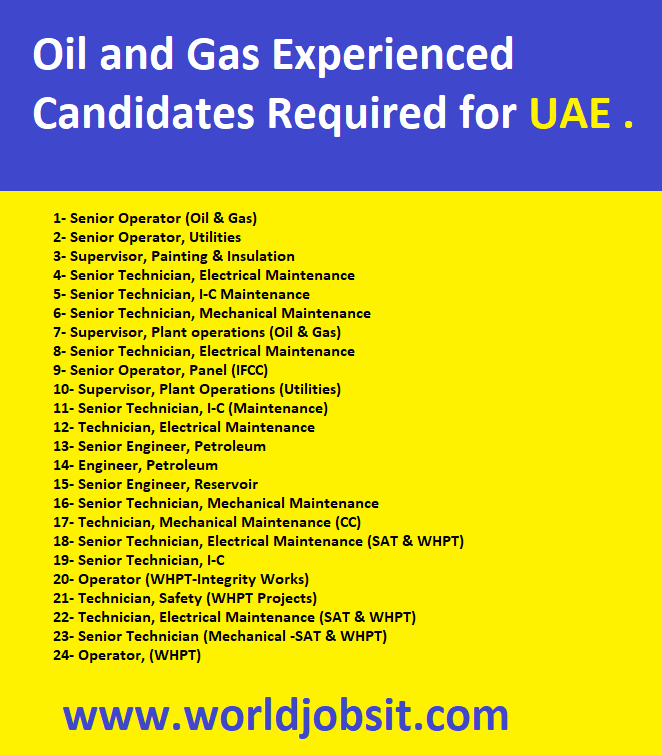 Oil and Gas Experienced Candidates Required for UAE .