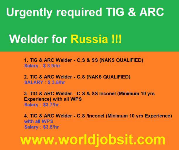 Urgently required TIG & ARC Welder for Russia !!!