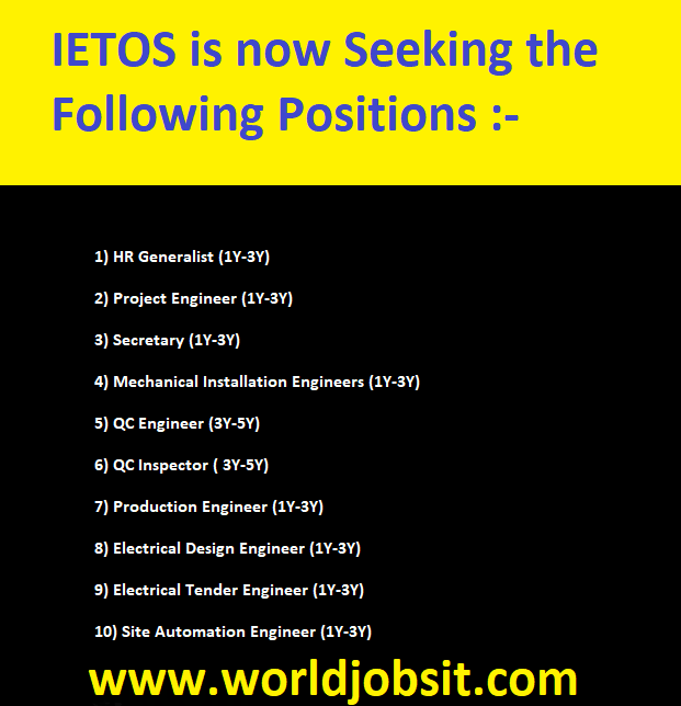 IETOS is now Seeking the Following Positions :-