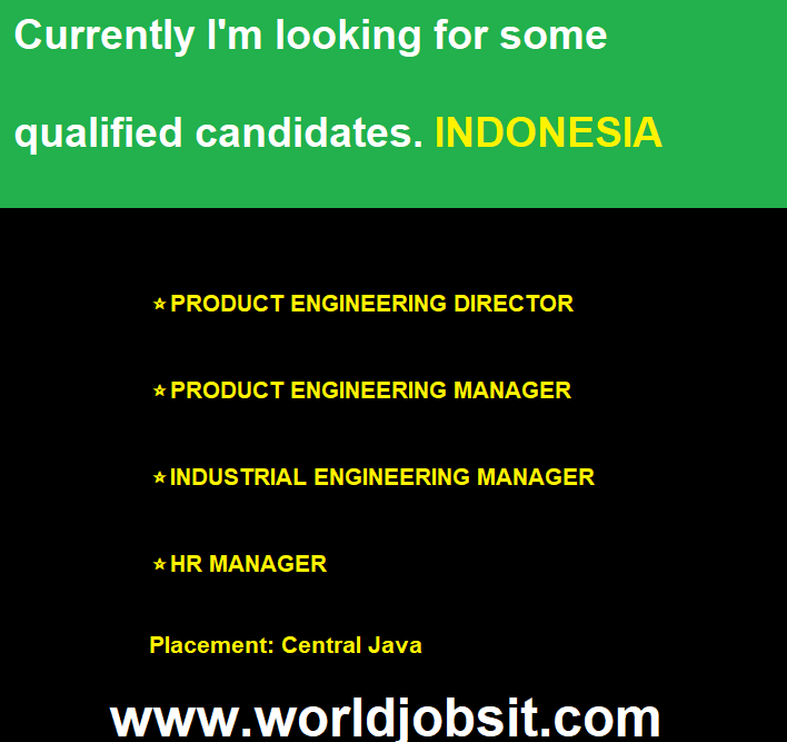 Currently I'm looking for some qualified candidates with extensive background in Manufacturing, especially Labor Intensive Industry