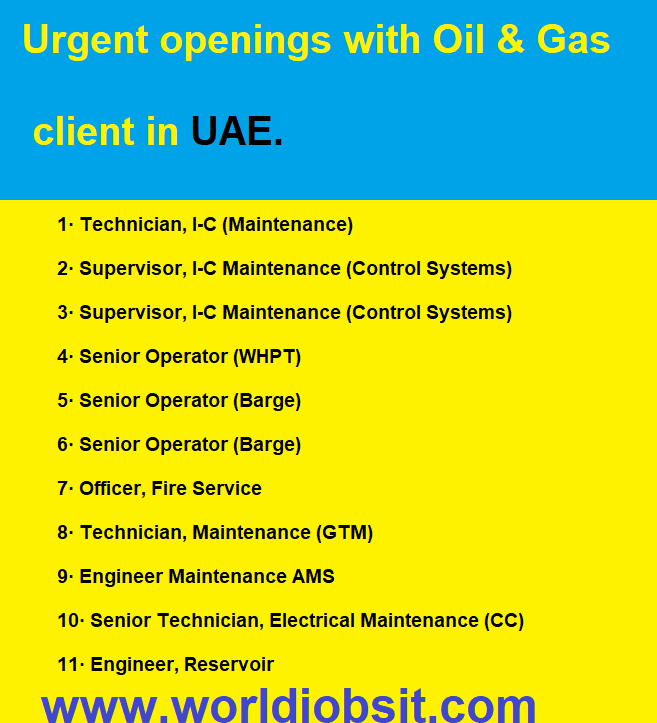 Urgent openings with Oil & Gas client in UAE.