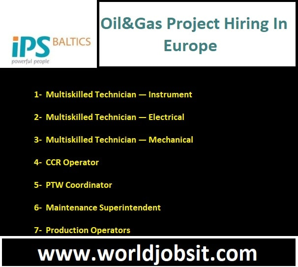 For the upcoming Oil & Gas project Hiring In Europe