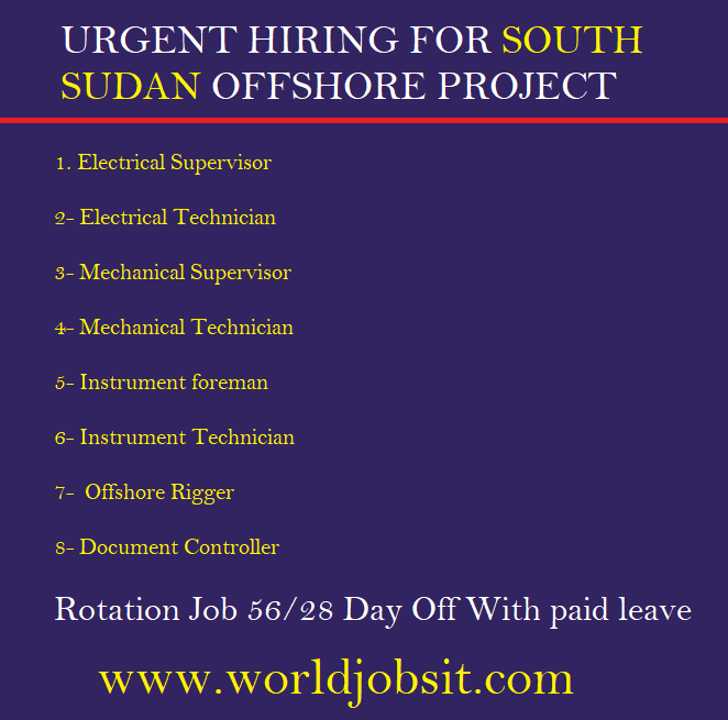 URGENT HIRING FOR SOUTH SUDAN OFFSHORE PROJECT