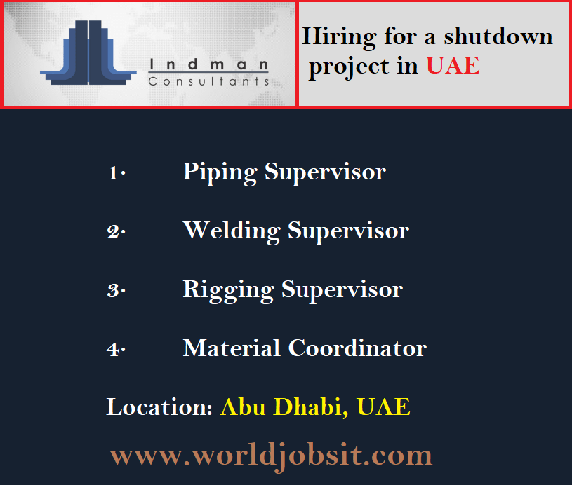 Hiring for a shutdown project in United Arab Emirate!!