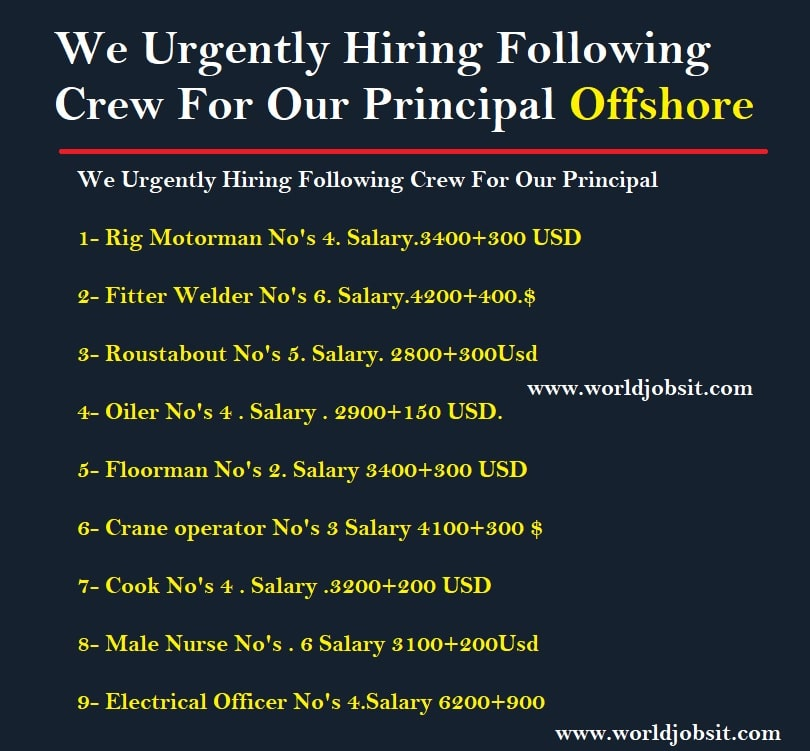 We Urgently Hiring Following Crew For Our Principal Offshore
